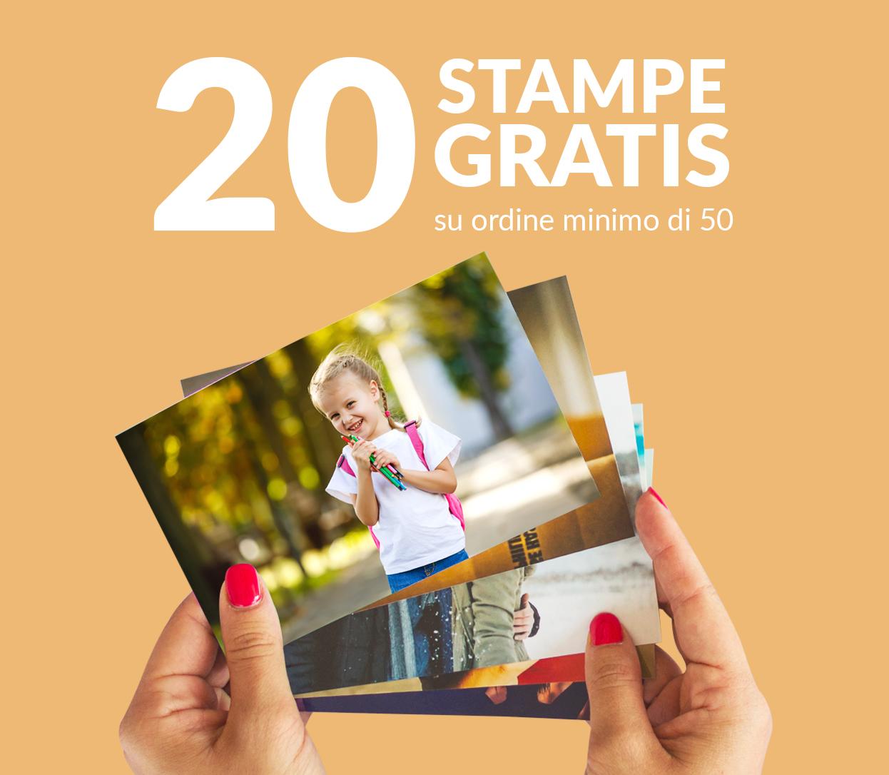 20 Stampe Fotografiche Gratis su ordine min. di 50