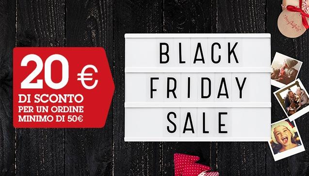 Black Friday Week: 20€ di sconto su ordine minimo di 50€