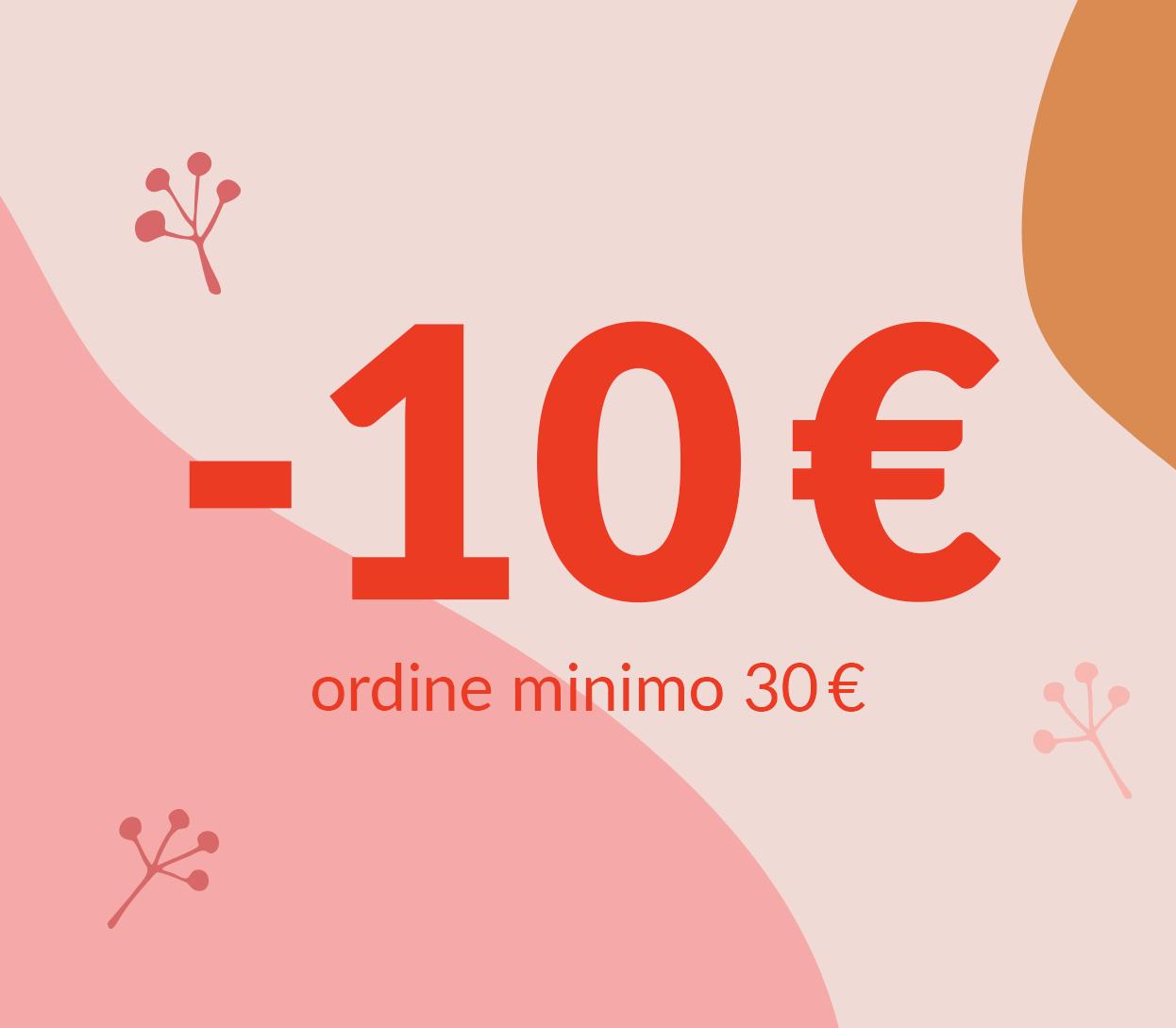 -10€ su ordine minimo di 30€